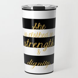 Strength & Dignity Travel Mug