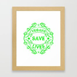 Vegans Save Lives Framed Art Print