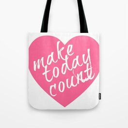 Make Today Count Breast Cancer Awareness Pillow Designed for the St. Louis Ta Ta Sisterhood  Tote Bag