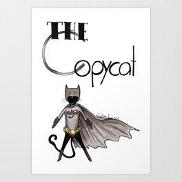 The Copycat Art Print