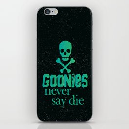 Goonies never say die iPhone Skin