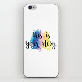 This Is Your Story Calligraphy with Rainbow Watercolor Splash iPhone Skin