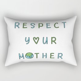 Respect Your Mother Earth Rectangular Pillow