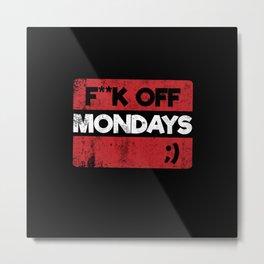F**K OFF MONDAYS ;) RED GRUNGE Metal Print