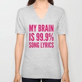 My Brain is 99.9% Song Lyrics (Pink) Unisex V-Neck