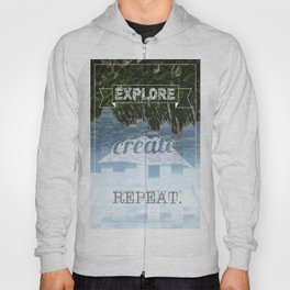 Explore Create Repeat Hoody