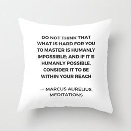 Stoic Inspiration Quotes - Marcus Aurelius Meditations -  humanly possible Throw Pillow