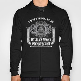 Black Magick and Mad Science Hoody