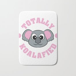 "Be ""Totally Koalafied"" with this cute and adorable koala inviting you to grab them now!  Bath Mat"