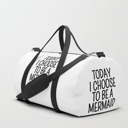 Today I Choose To Be a Mermaid Duffle Bag