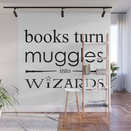 Books Turn Muggle into Wizards Wall Mural