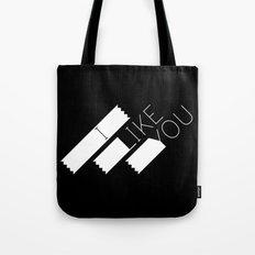 I Like You Graphik: White Type Tote Bag