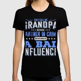 Call Me Granpa Partner In Crime Bad Influence Tee T-shirt