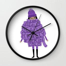 Really Really Really Fuckin Cold (Purple) Wall Clock