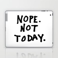 Nope. Not today Laptop & iPad Skin