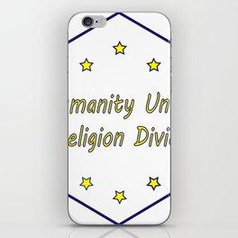humanity unites religion divides iPhone Skin