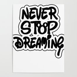 Never Stop Dreaming Poster