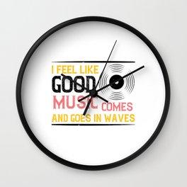 I Feel Like Music Comes And Goes Wall Clock