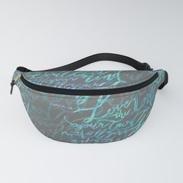 Love the Lord - Mark 12:30 Fanny Pack