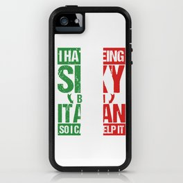 Hate Being Sexy I'm Italian So I Can't Help It iPhone Case