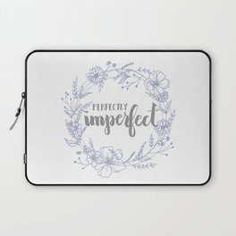 Perfectly Imperfect Laptop Sleeve