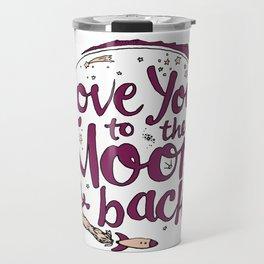 Love You to the Moon & Back...Merlot & Peach Travel Mug