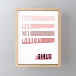 Who Run the World? Framed Mini Art Print