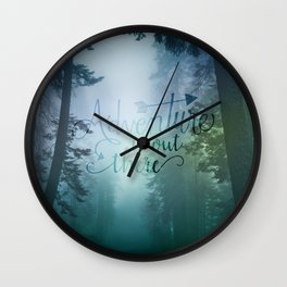 Adventure is out there in the woods Wall Clock