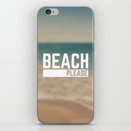 Beach Please Funny Quote iPhone Skin
