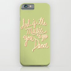 And if the Music is good you Dance Slim Case iPhone 6s
