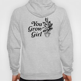 You Grow Girl Hoody
