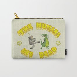The Humans are Dead Carry-All Pouch