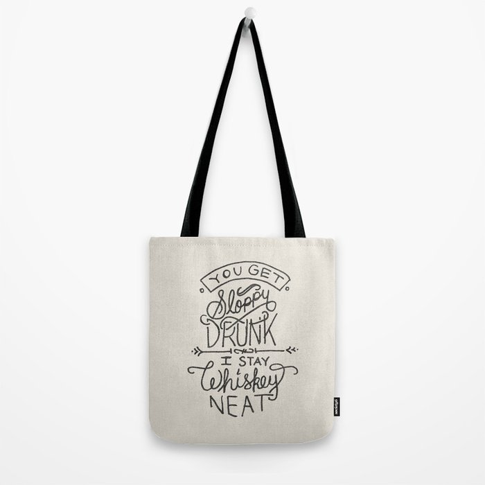 ...I Stay Whiskey Neat Tote Bag