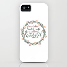 Proverbs 31:28 iPhone Case