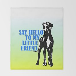 Say hello to my little Great Dane friend Throw Blanket