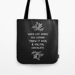 When Life Hands You Lemons BW Tote Bag