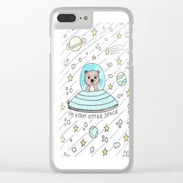 I'm from otter space Clear iPhone Case