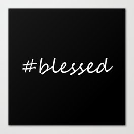#blessed black and white Canvas Print