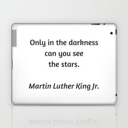 Martin Luther King Inspirational Quote - Only in darkness can you see the stars Laptop & iPad Skin