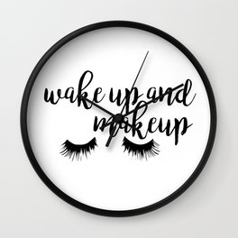 Wake up and Makeup Wall Clock