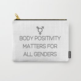 Body Positivity Matters For All Genders Carry-All Pouch