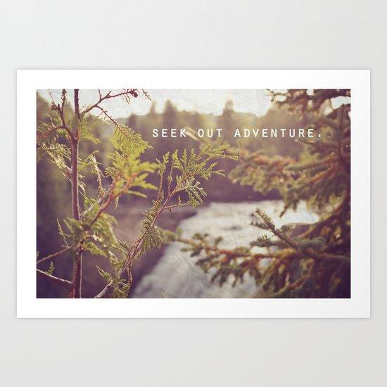 seek out adventure. Art Print