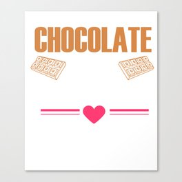 Chocolate Is My Valentine Romance Hearts Cupid Saint Valentines Gift Canvas Print