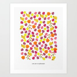 You are so pleasant. Art Print