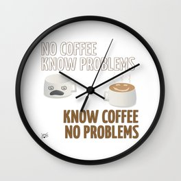 No Coffee, Know Problems Wall Clock