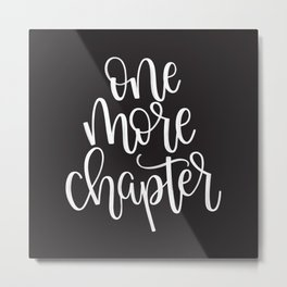 One More Chapter (Black) Metal Print