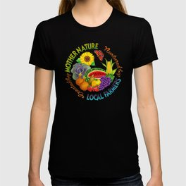 Mother Nature Local Farmer T-shirt