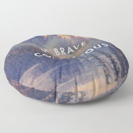 Be Brave and Courageous Floor Pillow