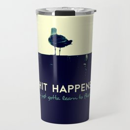 shit happens Travel Mug