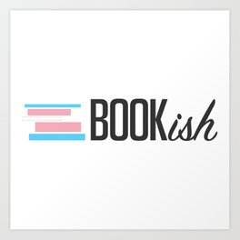 Trans, Bookish, and Proud Art Print